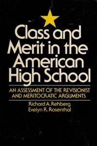 Class and Merit in the American High School (Educational policy, planning, and theory)