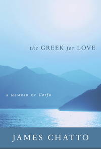 The Greek for Love : A Memoir of Corfu