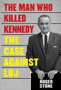image of The Man Who Killed Kennedy: The Case Against LBJ