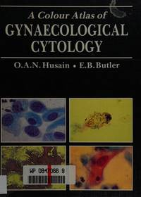 A Colour Atlas of Gynaecological Cytology