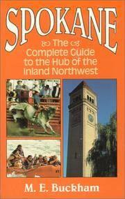 Spokane: A Guide to the Hub of the Inland Northwest (M.E. Buckham)