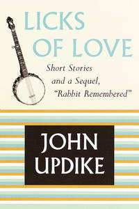 """Licks of Love : Short Stories and a Sequel, """"Rabbit Remembered""""    (Review Copy)"""