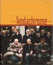 KODACHROME: THE AMERICAN INVENTION OF OUR WORLD - 1939-1959