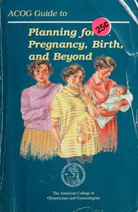 ACOG guide to planning for pregnancy, birth, and beyond.