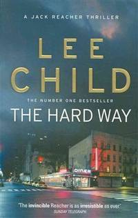 The Hard Way (Jack Reacher) by Lee Child - Paperback - 2011-05-03 - from Books Express and Biblio.com