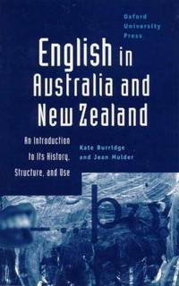 English in Australia and New Zealand. An Introduction to Its History, Structure and Use.