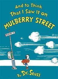 And To Think That I Saw It On Mulberry Street (Turtleback School & Library Binding Edition)