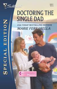 Doctoring the Single Dad (Silhouette Special Edition, No. 2031 / Matchmaking Mamas)