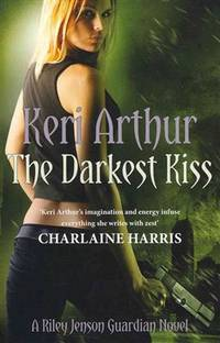 The Darkest Kiss by  Keri Arthur - Paperback - 2011 - from The Old Bookshelf and Biblio.com