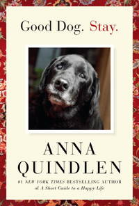 Good Dog. Stay. [Hardcover] Quindlen, Anna
