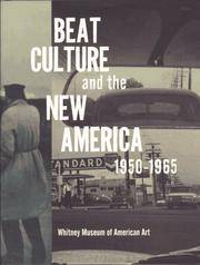 BEAT CULTURE AND THE NEW AMERICA, 1950-1965 / On Occasion of the Exhibition at the WHITNEY MUSEUM...