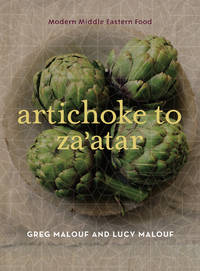 Artichoke to Za'atar: Modern Middle Eastern Food by Malouf, Greg, and Lucy Malouf