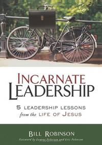 image of Incarnate Leadership: 5 Leadership Lessons from the Life of Jesus