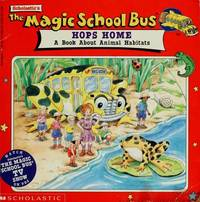 The Magic School Bus Hops Home, a Book About Animal Habits