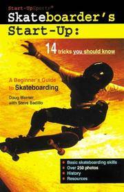 Skateboarder's Start-Up: A Beginner's Guide to Skateboarding (Start-Up Sports)