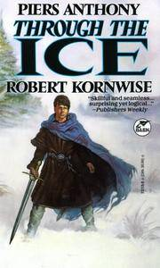 Through the Ice by  Robert  Piers; Kornwise - Paperback - 1992 - from Camp Hill Books and Biblio.com