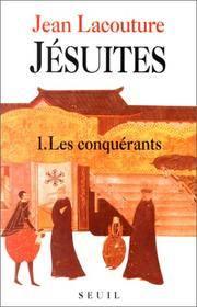Jésuites Une Multibiographie: 1. Les Conquerants (French Edition)