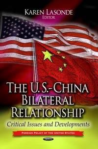 The U.S.-China Bilateral Relationship