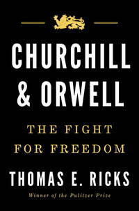 Churchill and Orwell: The Fight For Freedom.
