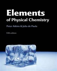 Elements of Physical Chemistry by Peter Atkins; Julio de Paula - Paperback - 2009-01-09 - from BooksEntirely and Biblio.com