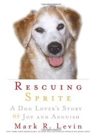Rescuing Sprite: A Dog Lover's Story of Joy and A