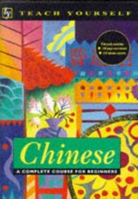 Teach Yourself Chinese: A Complete Course for Beginners