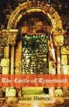 The Castle of Tynemouth: A Tale