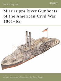 Mississippi River Gunboats of the American Civil War 1861-65