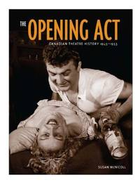 The Opening Act: Canadian Theatre History 1945-1953