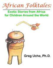 African Folktales: Exotic Stories from Africa for Children Around the World