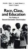 Race, Class and Education : The Politics of Second Generation Discrimination