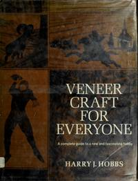 VENEER CRAFT FOR EVERYONE by  Harry J Hobbs - First Edition - 1976 - from Novel Ideas Books (SKU: 100201)
