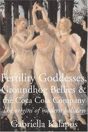 Fertility Goddesses, Groundhog Bellies & the Coca-Cola Company: The Origins of Modern Holidays