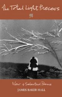 The Total Light Process: New & Selected Poems (Kentucky Voices)