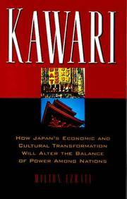 image of Kawari: How Japan's Economic and Cultural Transformation Will Alter the Balance of Power Among Nations
