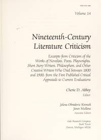 NCLC: NINETEENTH-CENTURY LITERARY CRITICISM; Volume 14. Excerpts from criticism of the works of...