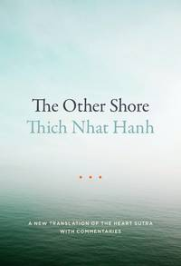 OTHER SHORE: A New Translation Of The Heart Sutras With Commentaries