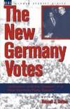 New Germany Votes: Reunification and the Creation of a New German Party System (German Studies...