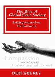 The Rise of Global Civil Society: Building Communities and Nations from the Bottom Up (Signed)