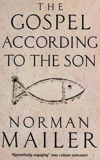 THE GOSPEL ACCORDING TO THE SON by Norman Mailer - Paperback - 1998-05-05 - from The Bookshelf (SKU: BMBUBT6869)