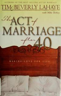Act of Marriage After 40, The by  Mike Yorkey  Beverly LaHaye - Paperback - 2000-10-03 - from Ergodebooks (SKU: DADAX0310231140)