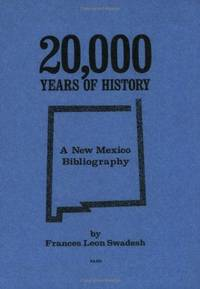 20,000 Years of History by Swadesh  Frances Leon - Paperback - Stated First Edition - 1973 - from Montanita Publishing  and Biblio.com