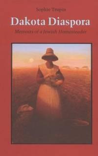 Dakota Diaspora: Memoirs of a Jewish Homesteader