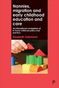 Nannies, Migration and Early Childhood Education and Care: An International Comparison of In-Home...