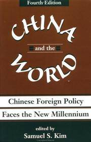 China And The World: Chinese Foreign Policy Faces The New Millennium