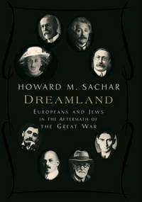 Dreamland: Europeans and Jews in the Aftermath of the Great War