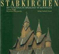 Stabkirchen. Mittelalterliche Baukunst in Norwegen