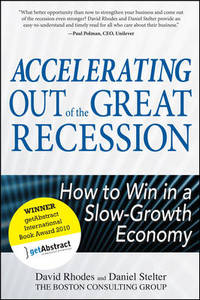 Accelerating Out of the Great Recession: Winning in a Slow-growth Economy