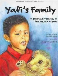 Yafi's Family: an Ethiopian boy's journey of love, loss and adoption [Hardcover] Linda...