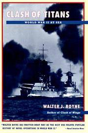 CLASH OF TITANS: World War II at Sea Boyne, Walter J